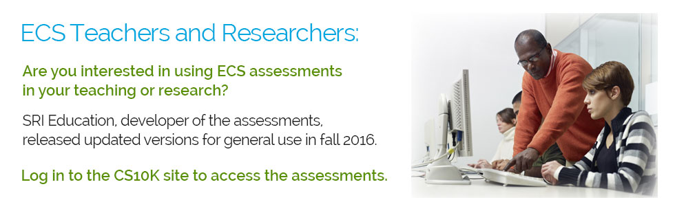 CS Teachers & Researchers use our assessments